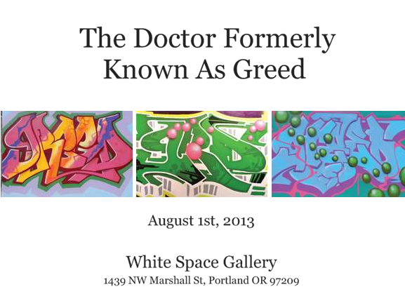 Graffiti Greed art show August 1st, 2013